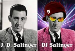 J. D. Salinger - DJ Salinger